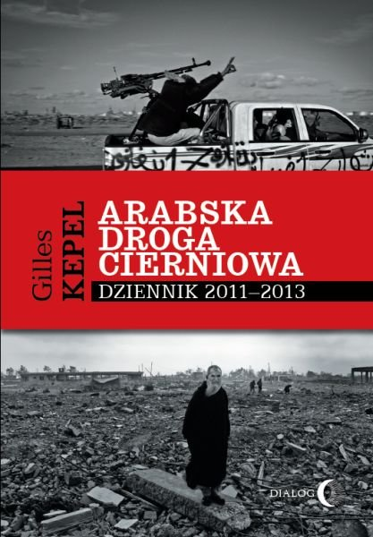 Arabska droga cierniowa. Dziennik 2011-2013 - Ebook (Książka EPUB) do pobrania w formacie EPUB