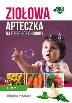 Ziołowa apteczka na dziecięce choroby. Tom II - Ebook (Książka na Kindle) do pobrania w formacie MOBI