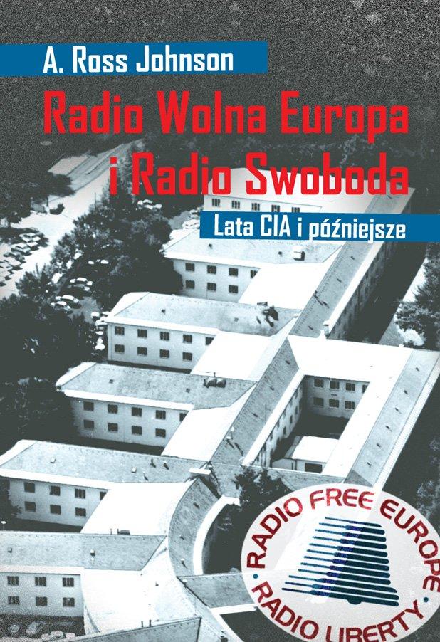 Radio Wolna Europa i Radio Swoboda. Lata CIA i późniejsze - Ebook (Książka EPUB) do pobrania w formacie EPUB