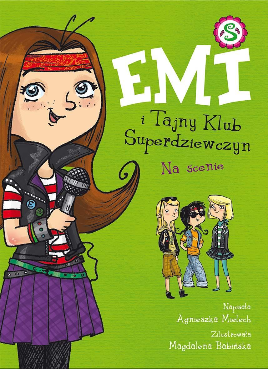 Emi i Tajny Klub Superdziewczyn. Na scenie - Ebook (Książka na Kindle) do pobrania w formacie MOBI