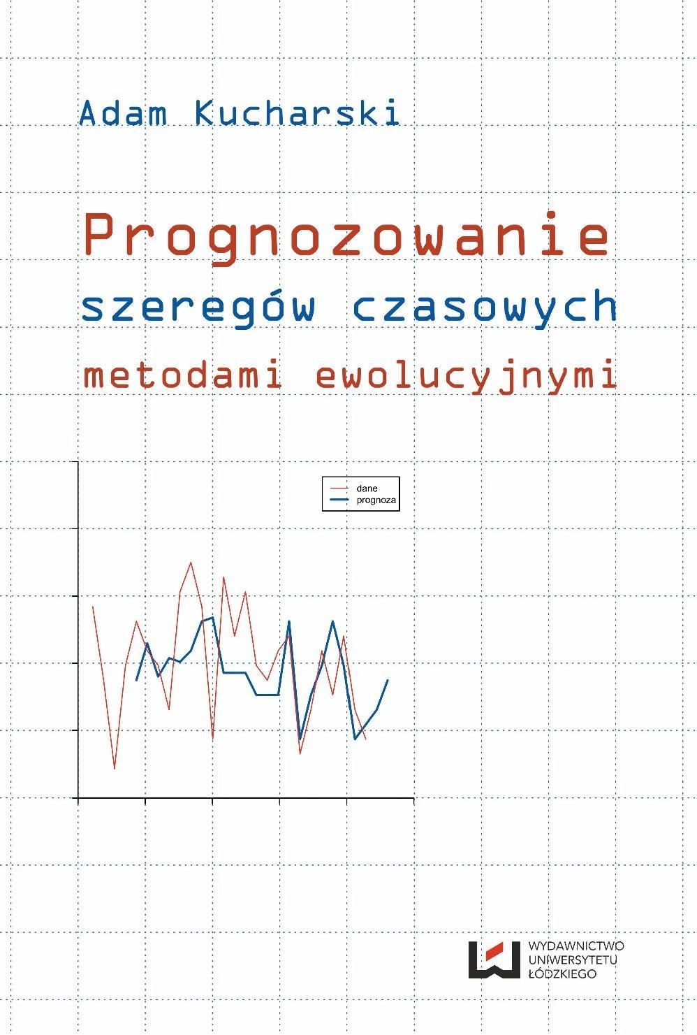 Prognozowanie szeregów czasowych metodami ewolucyjnymi - Ebook (Książka PDF) do pobrania w formacie PDF