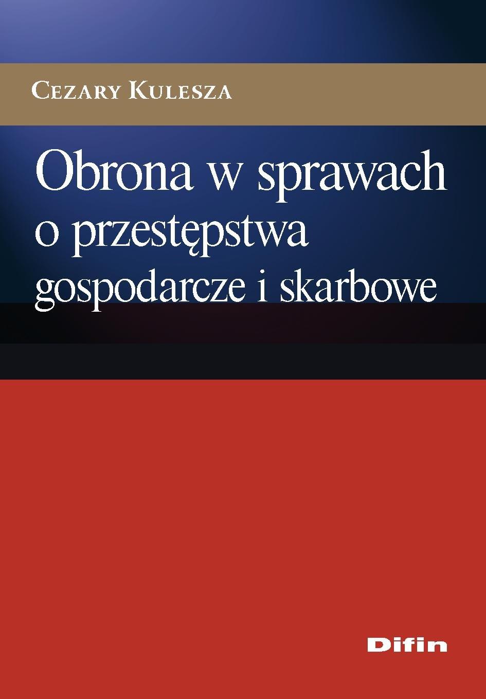 Obrona w sprawach o przestępstwa gospodarcze i skarbowe - Ebook (Książka PDF) do pobrania w formacie PDF