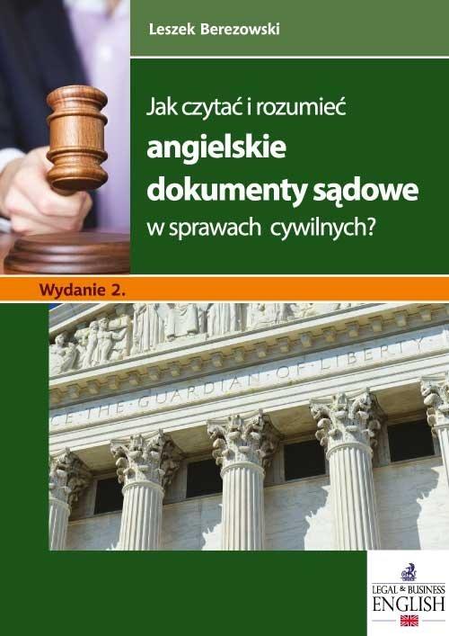 Jak czytać i rozumieć angielskie dokumenty sądowe w sprawach cywilnych? Wydanie 2 - Ebook (Książka EPUB) do pobrania w formacie EPUB