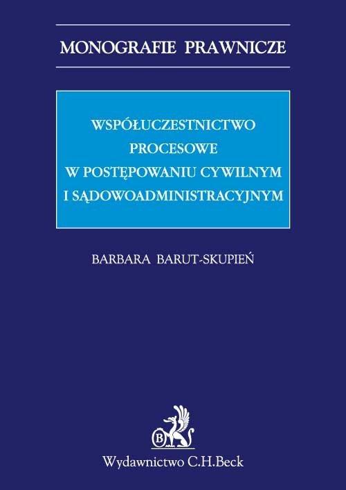 Współuczestnictwo procesowe w postępowaniu cywilnym i sądowoadministracyjnym - Ebook (Książka PDF) do pobrania w formacie PDF