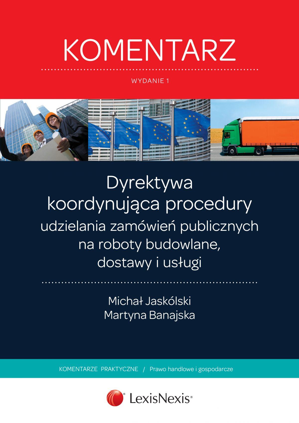 Dyrektywa koordynująca procedury udzielania zamówień publicznych na roboty budowlane, dostawy i usługi. Komentarz. Wydanie 1 - Ebook (Książka EPUB) do pobrania w formacie EPUB