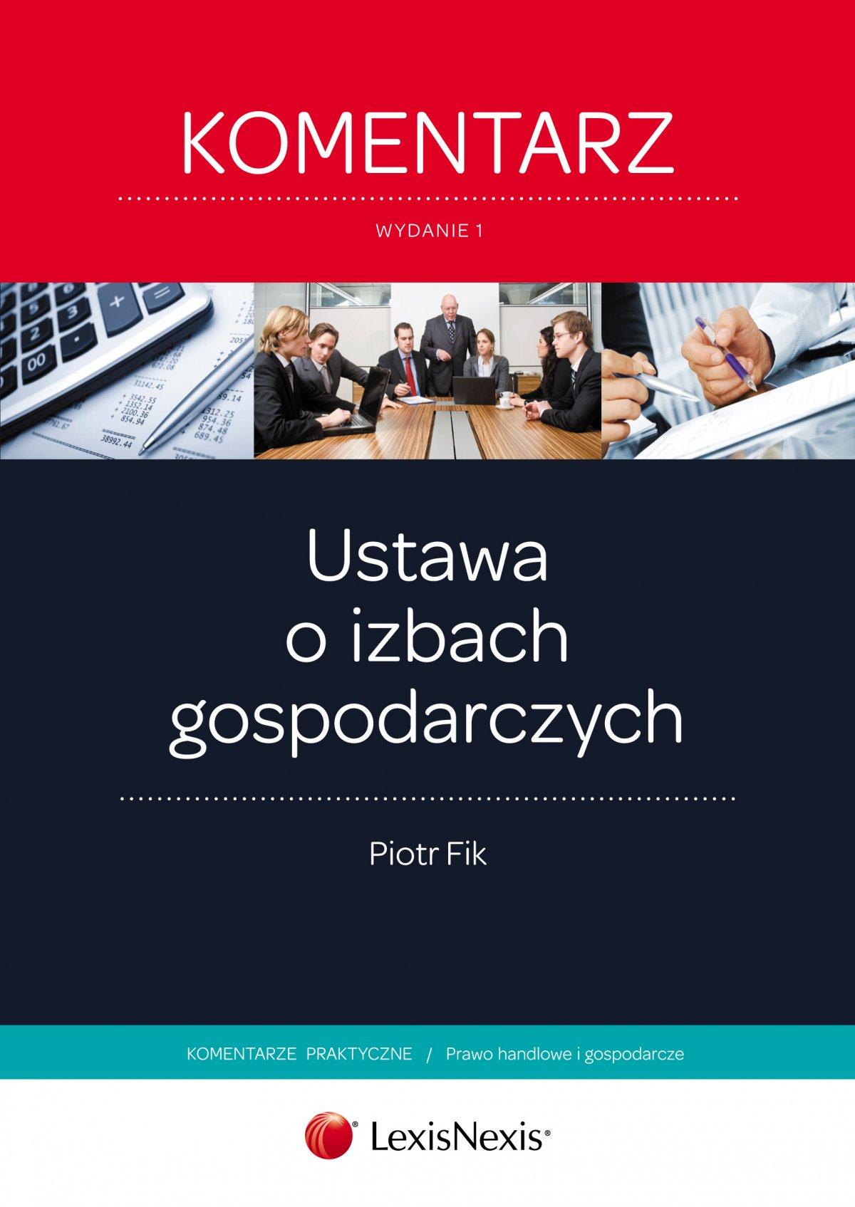 Ustawa o izbach gospodarczych. Komentarz. Wydanie 1 - Ebook (Książka EPUB) do pobrania w formacie EPUB