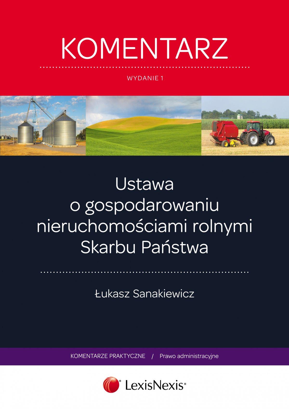 Ustawa o gospodarowaniu nieruchomościami rolnymi Skarbu Państwa. Komentarz. Wydanie 1 - Ebook (Książka EPUB) do pobrania w formacie EPUB