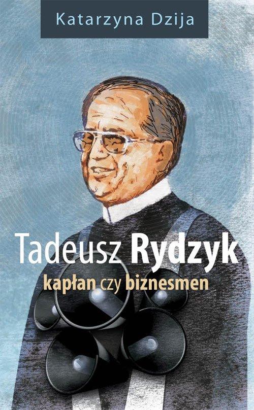 Tadeusz Rydzyk. Kapłan czy biznesmen - Ebook (Książka EPUB) do pobrania w formacie EPUB