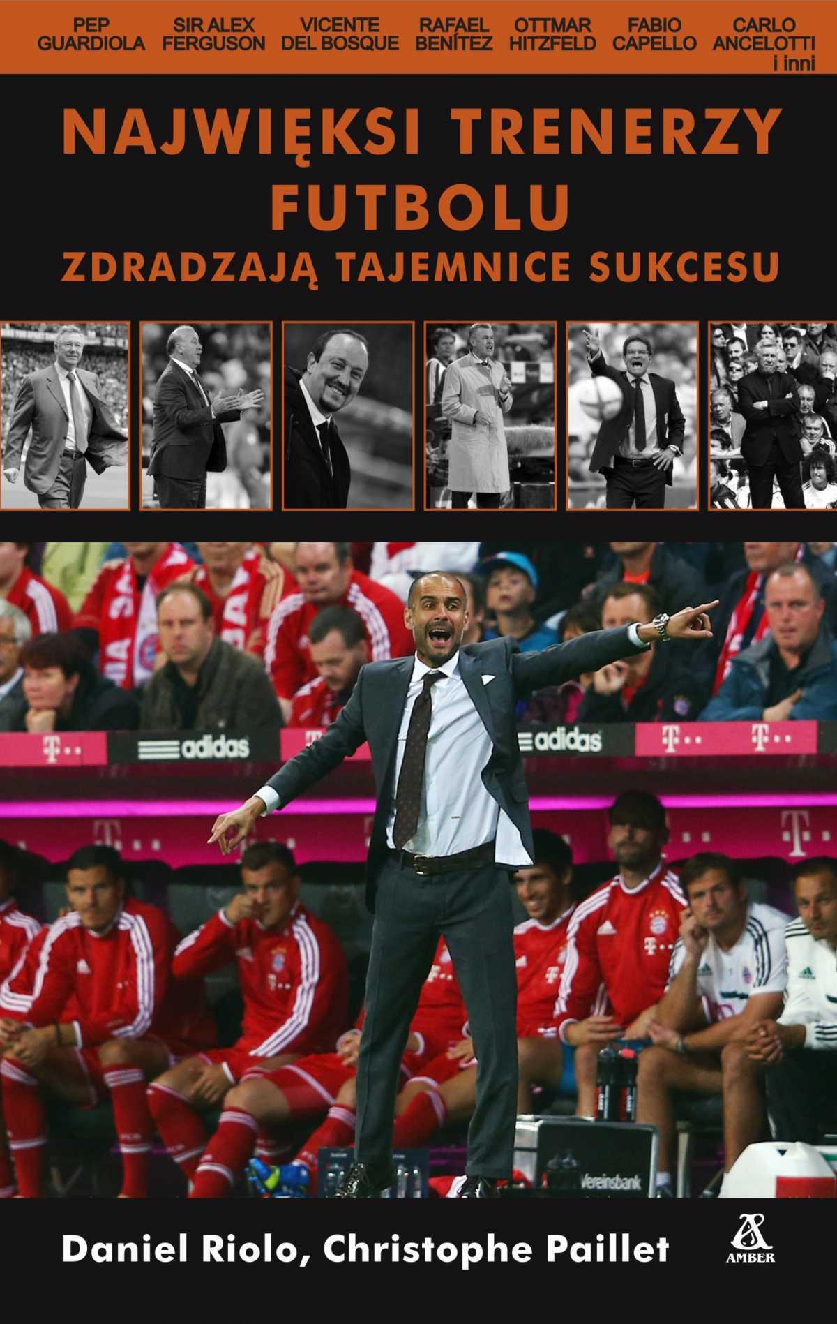Najwięksi trenerzy futbolu zdradzają tajemnice sukcesu - Ebook (Książka na Kindle) do pobrania w formacie MOBI