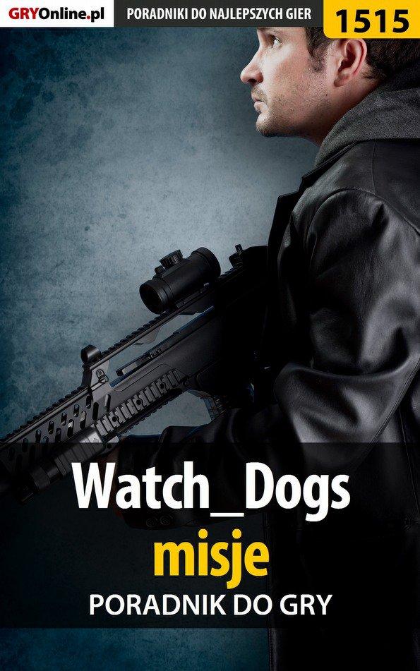 Watch Dogs - misje - poradnik do gry - Ebook (Książka EPUB) do pobrania w formacie EPUB