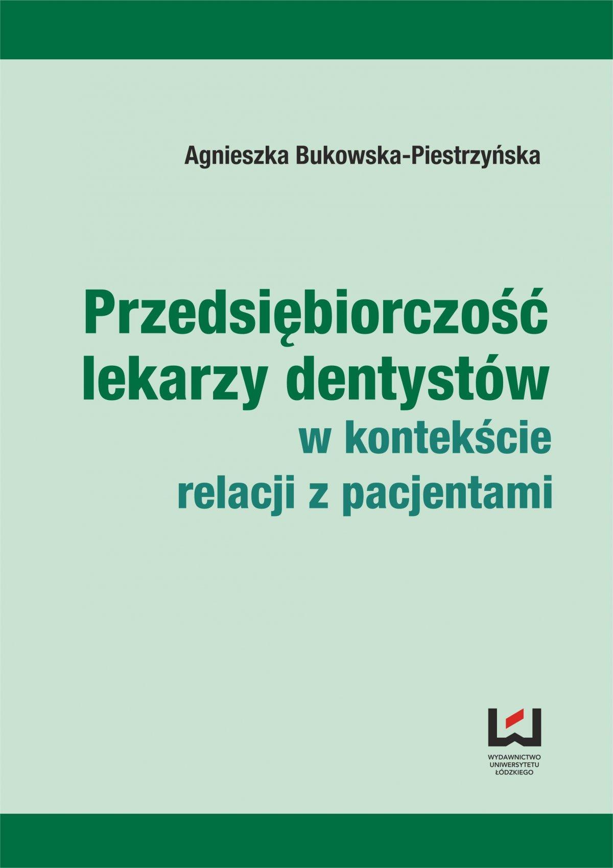 Przedsiębiorczość lekarzy dentystów w kontekście relacji z pacjentami - Ebook (Książka PDF) do pobrania w formacie PDF