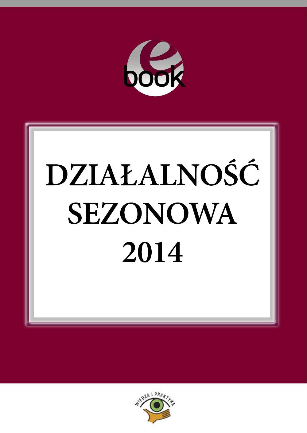 Działalność sezonowa 2014 - Ebook (Książka PDF) do pobrania w formacie PDF