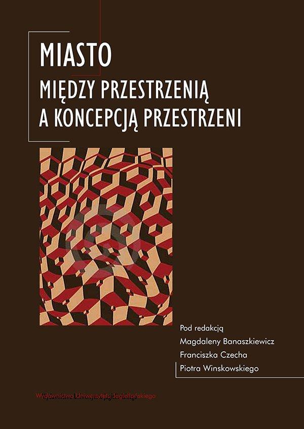 Miasto. Między przestrzenią a koncepcją przestrzeni - Ebook (Książka PDF) do pobrania w formacie PDF