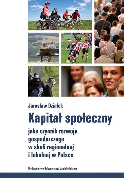 Kapitał społeczny jako czynnik rozwoju gospodarczego w skali regionalnej i lokalnej w Polsce - Ebook (Książka PDF) do pobrania w formacie PDF
