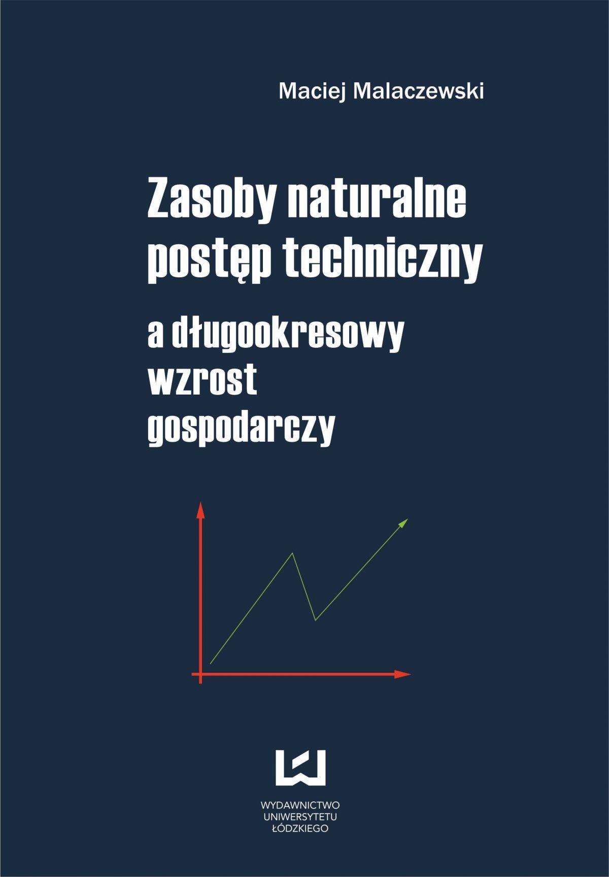 Zasoby naturalne - postęp techniczny a długookresowy wzrost gospodarczy - Ebook (Książka PDF) do pobrania w formacie PDF