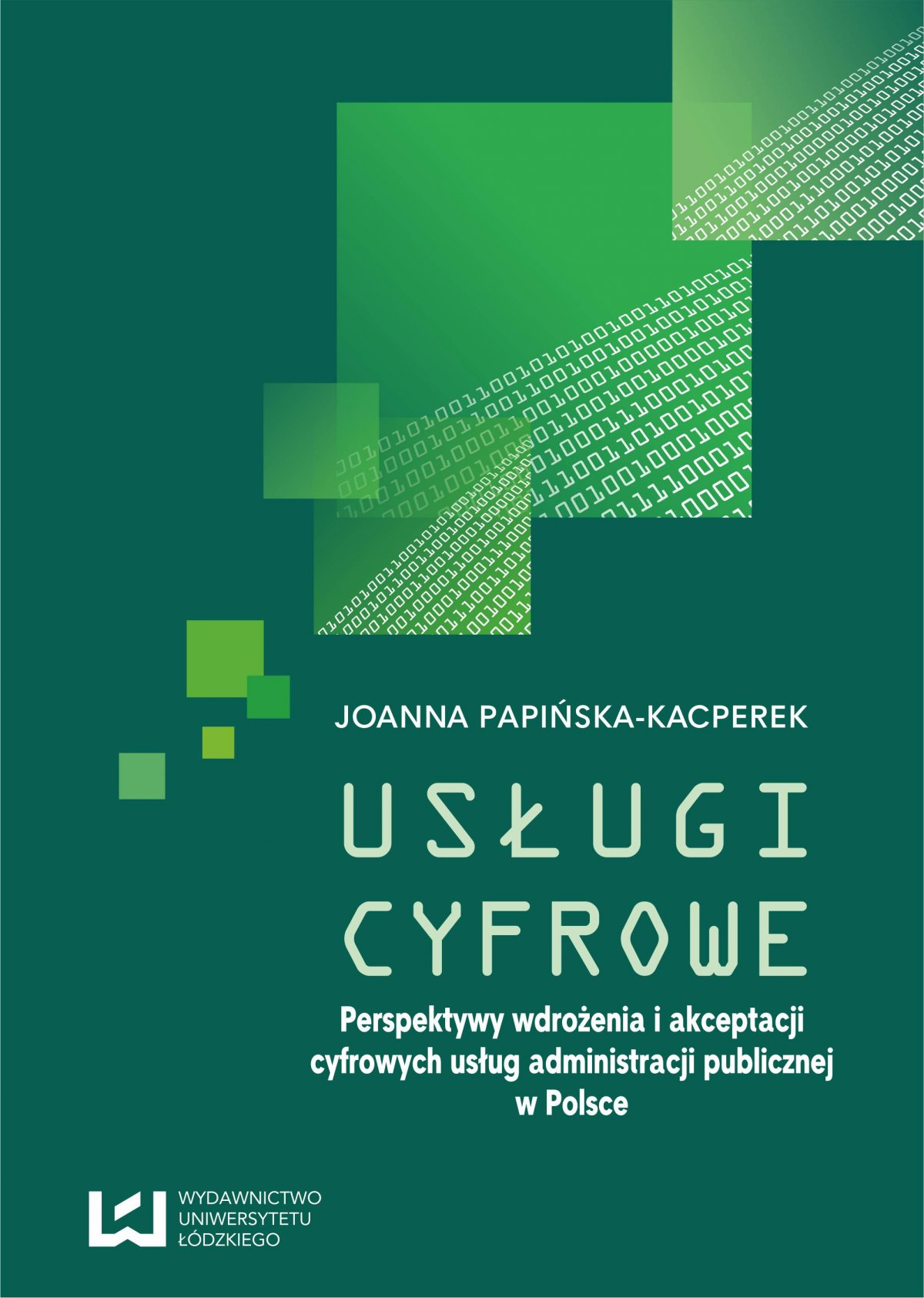 Usługi cyfrowe. Perspektywy wdrożenia i akceptacji cyfrowych usług administracji publicznej w Polsce - Ebook (Książka PDF) do pobrania w formacie PDF