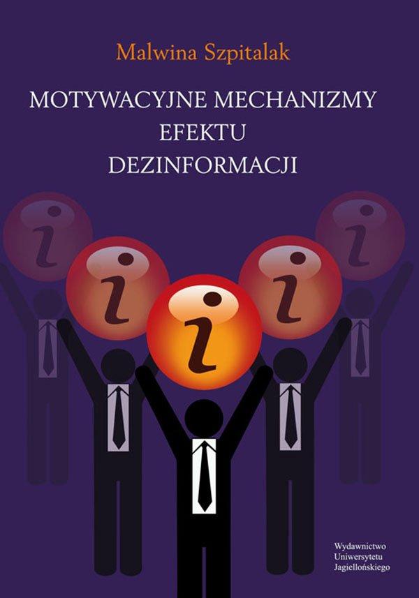 Motywacyjne mechanizmy efektu dezinformacji - Ebook (Książka PDF) do pobrania w formacie PDF