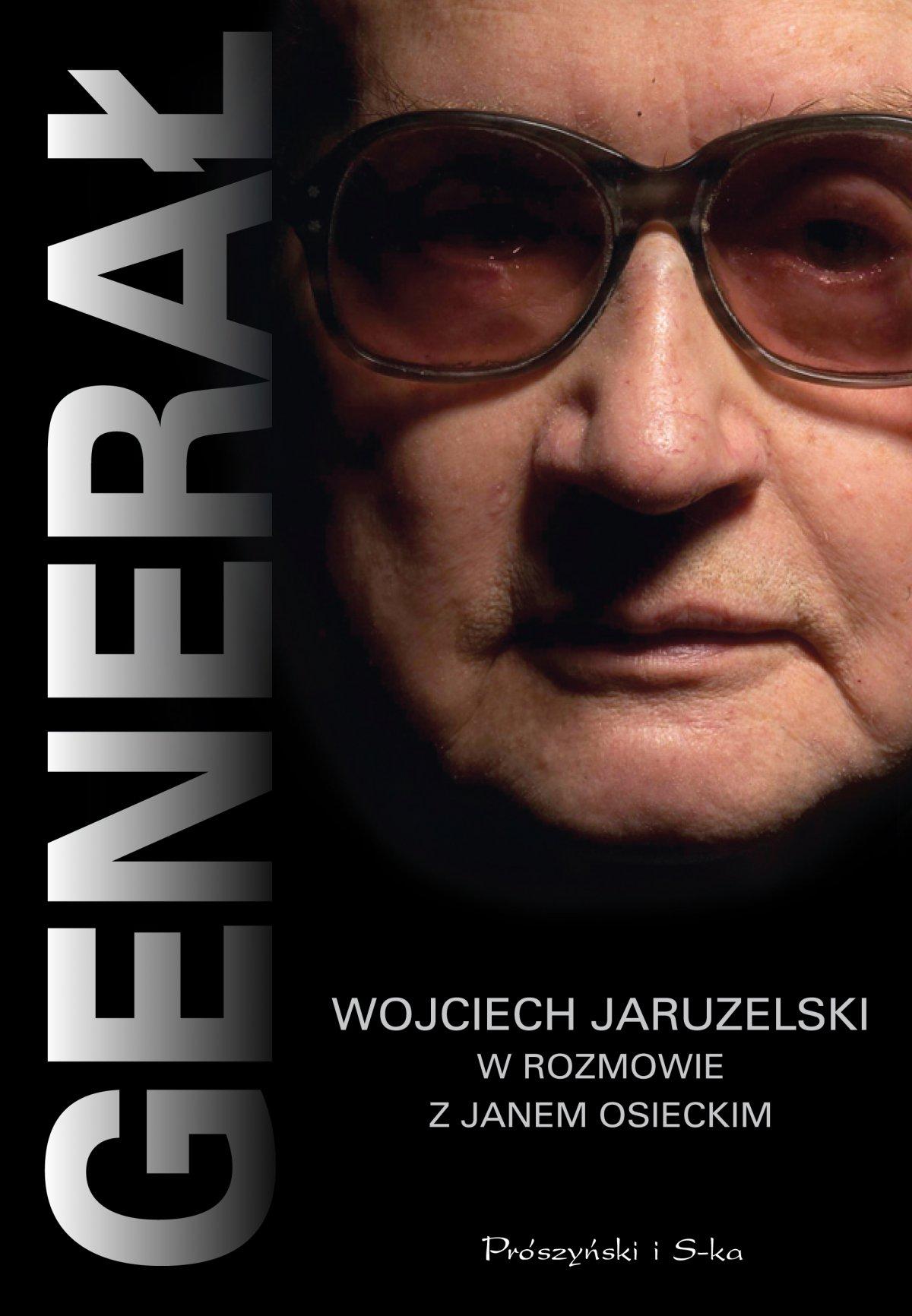 Generał. Wojciech Jaruzelski w rozmowie z Janem Osieckim - Ebook (Książka na Kindle) do pobrania w formacie MOBI