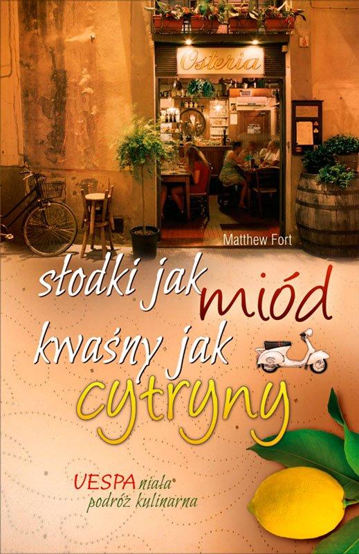 Słodki jak miód, kwaśny jak cytryny - Ebook (Książka na Kindle) do pobrania w formacie MOBI