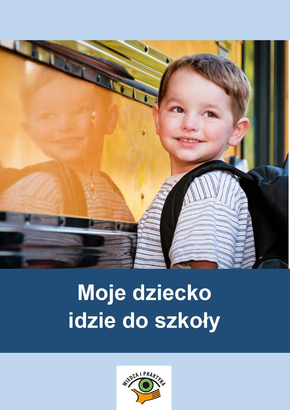 Moje dziecko idzie do szkoły - Ebook (Książka PDF) do pobrania w formacie PDF