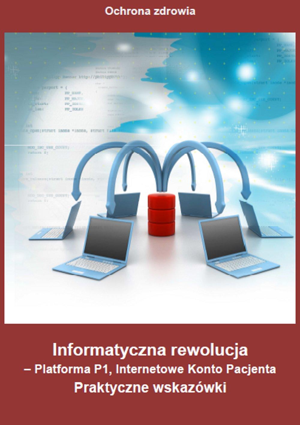 Informatyczna rewolucja - Platforma P1, Internetowe Konto Pacjenta - Ebook (Książka PDF) do pobrania w formacie PDF