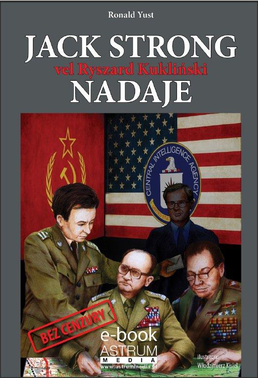 Jack Strong vel Ryszard Kukliński nadaje - Ebook (Książka PDF) do pobrania w formacie PDF