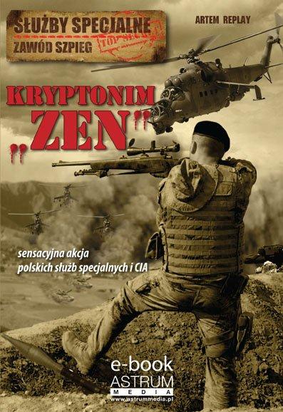"""Kryptonim """"Zen"""". Służby specjalne. Zawód szpieg - Ebook (Książka PDF) do pobrania w formacie PDF"""