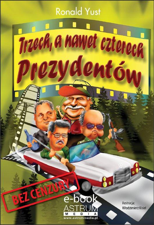 Trzech, a nawet czterech prezydentów - Ebook (Książka PDF) do pobrania w formacie PDF