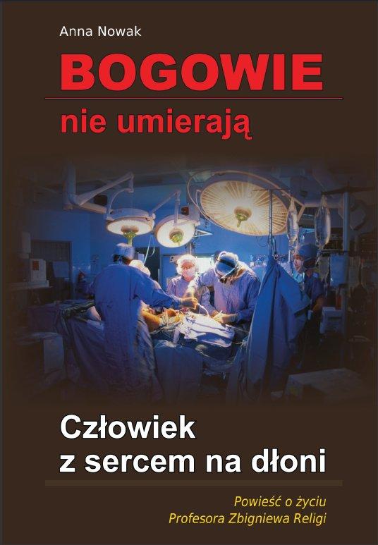 Bogowie nie umierają. Człowiek z sercem na dłoni - Ebook (Książka PDF) do pobrania w formacie PDF
