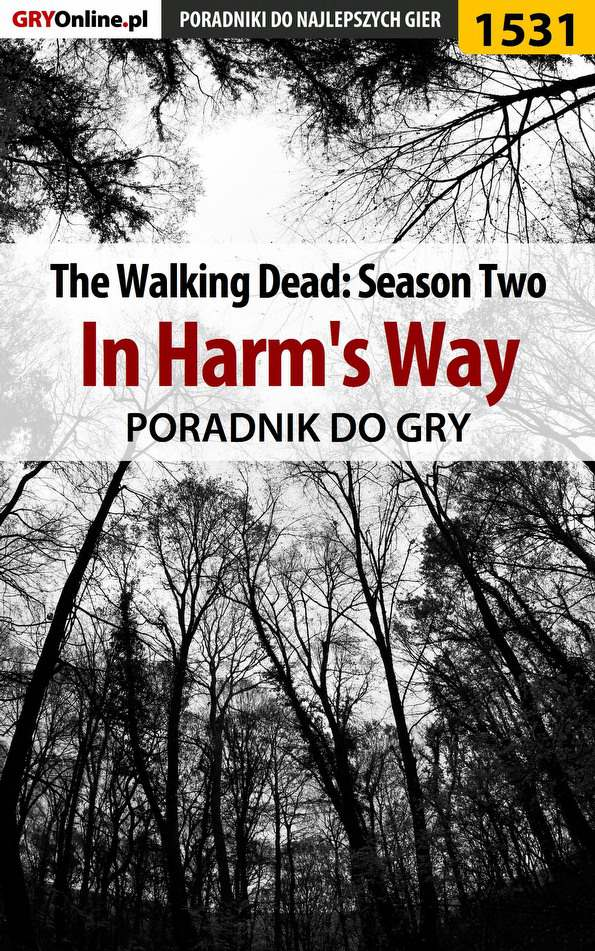 The Walking Dead: Season Two - In Harm's Way - poradnik do gry - Ebook (Książka EPUB) do pobrania w formacie EPUB