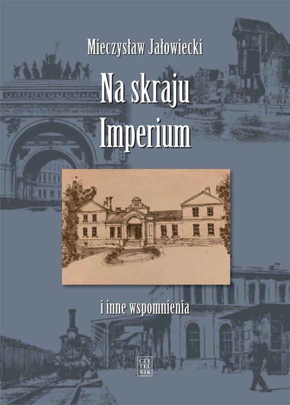 Na skraju Imperium i inne wspomnienia - Ebook (Książka na Kindle) do pobrania w formacie MOBI