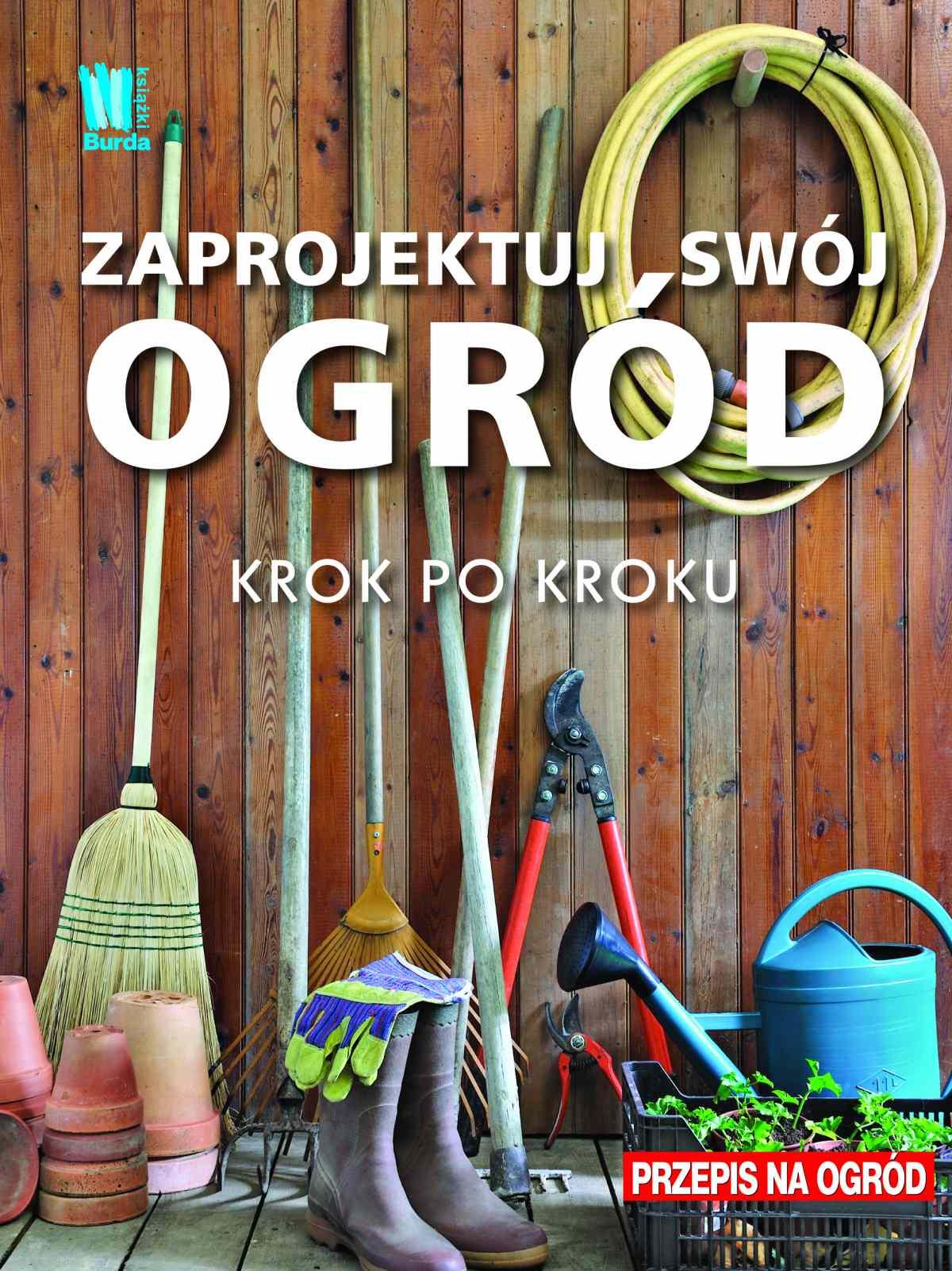 Zaprojektuj swój ogród. Krok po kroku - Ebook (Książka EPUB) do pobrania w formacie EPUB
