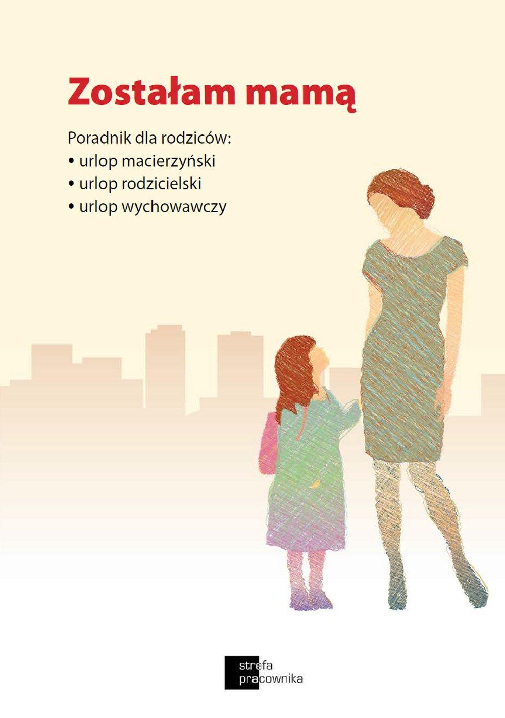 Zostałam mamą. Poradnik dla rodziców: urlop macierzyński, urlop rodzicielski, urlop wychowawczy - Ebook (Książka EPUB) do pobrania w formacie EPUB
