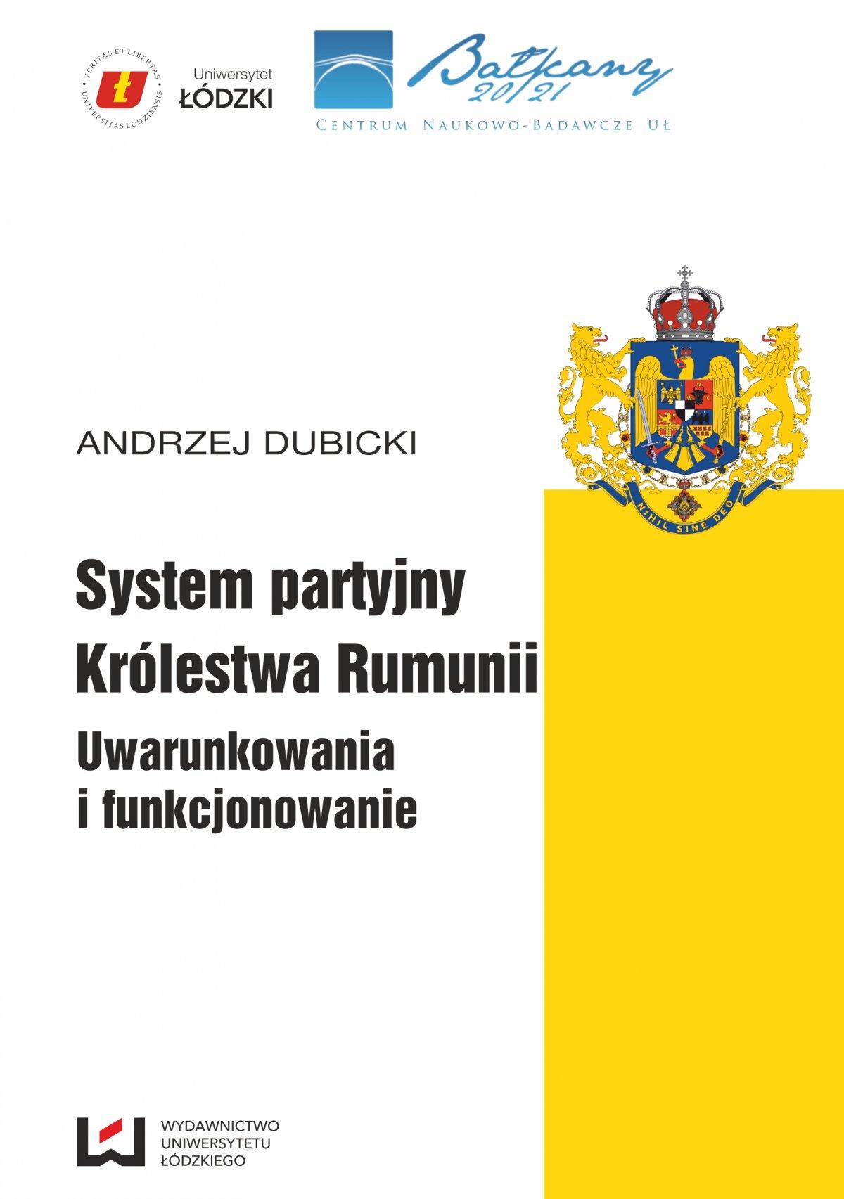 System partyjny Królestwa Rumunii. Uwarunkowania i funkcjonowanie - Ebook (Książka PDF) do pobrania w formacie PDF