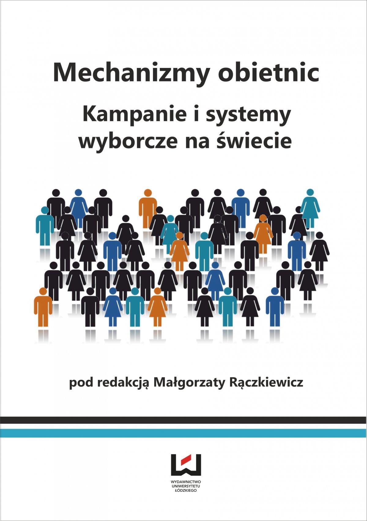 Mechanizmy obietnic. Kampanie i systemy wyborcze na świecie - Ebook (Książka PDF) do pobrania w formacie PDF