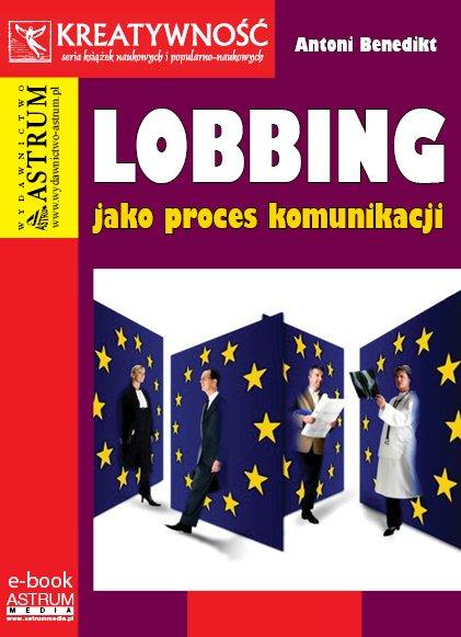 Lobbing jako proces komunikacji - Ebook (Książka PDF) do pobrania w formacie PDF
