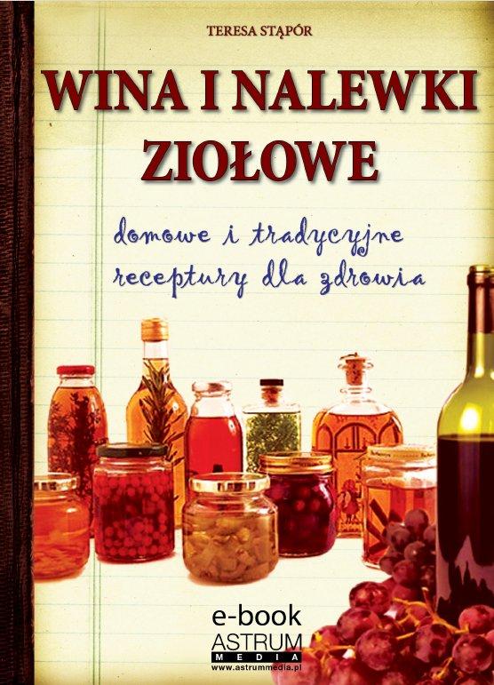 Wina i nalewki ziołowe - Ebook (Książka PDF) do pobrania w formacie PDF