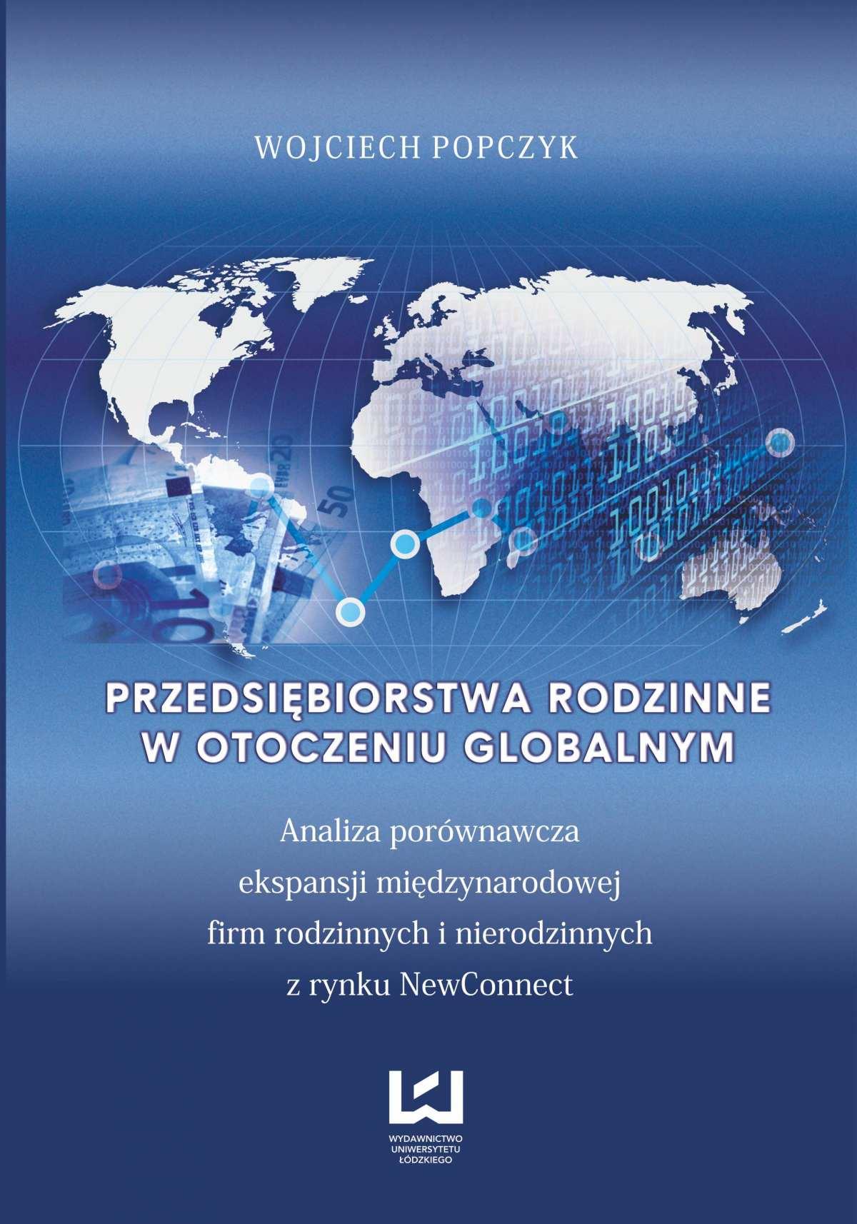 Przedsiębiorstwa rodzinne w otoczeniu globalnym. Analiza porównawcza ekspansji międzynarodowej firm rodzinnych i nierodzinnych z rynku NewConnect - Ebook (Książka PDF) do pobrania w formacie PDF