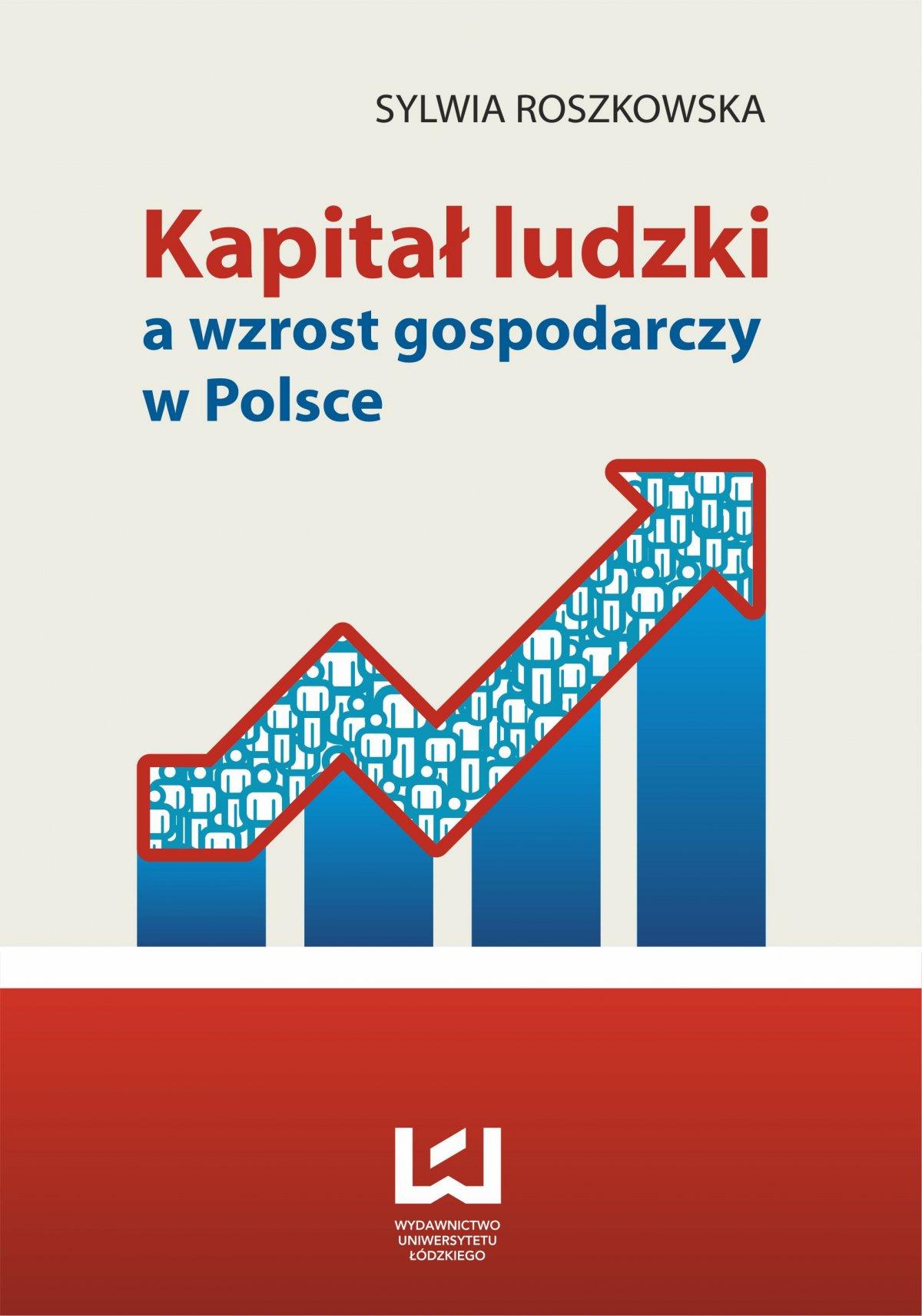 Kapitał ludzki a wzrost gospodarczy w Polsce - Ebook (Książka PDF) do pobrania w formacie PDF