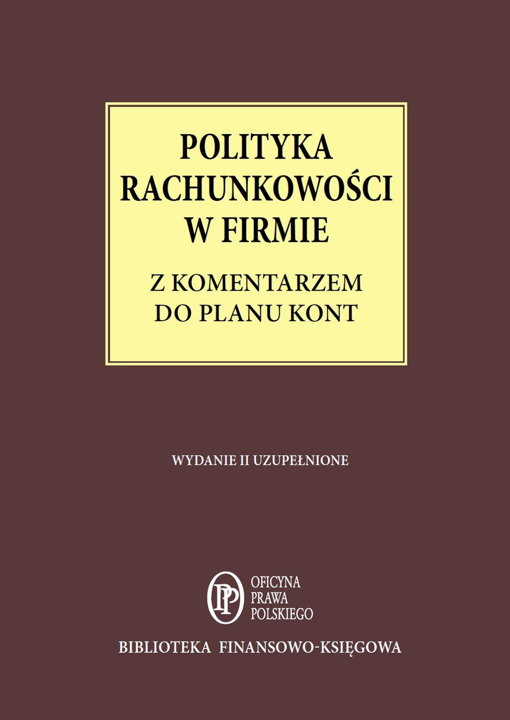 Polityka Rachunkowości w firmie z komentarzem do planu kont - stan prawny: 1 maja 2014 r. - Ebook (Książka EPUB) do pobrania w formacie EPUB