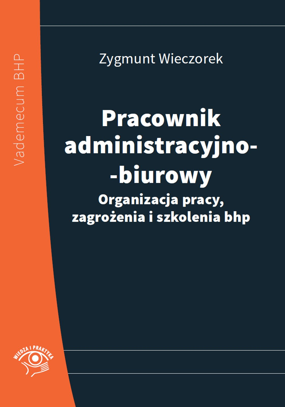 Pracownik administracyjno-biurowy. Organizacja pracy, zagrożenia i szkolenia bhp - Ebook (Książka PDF) do pobrania w formacie PDF
