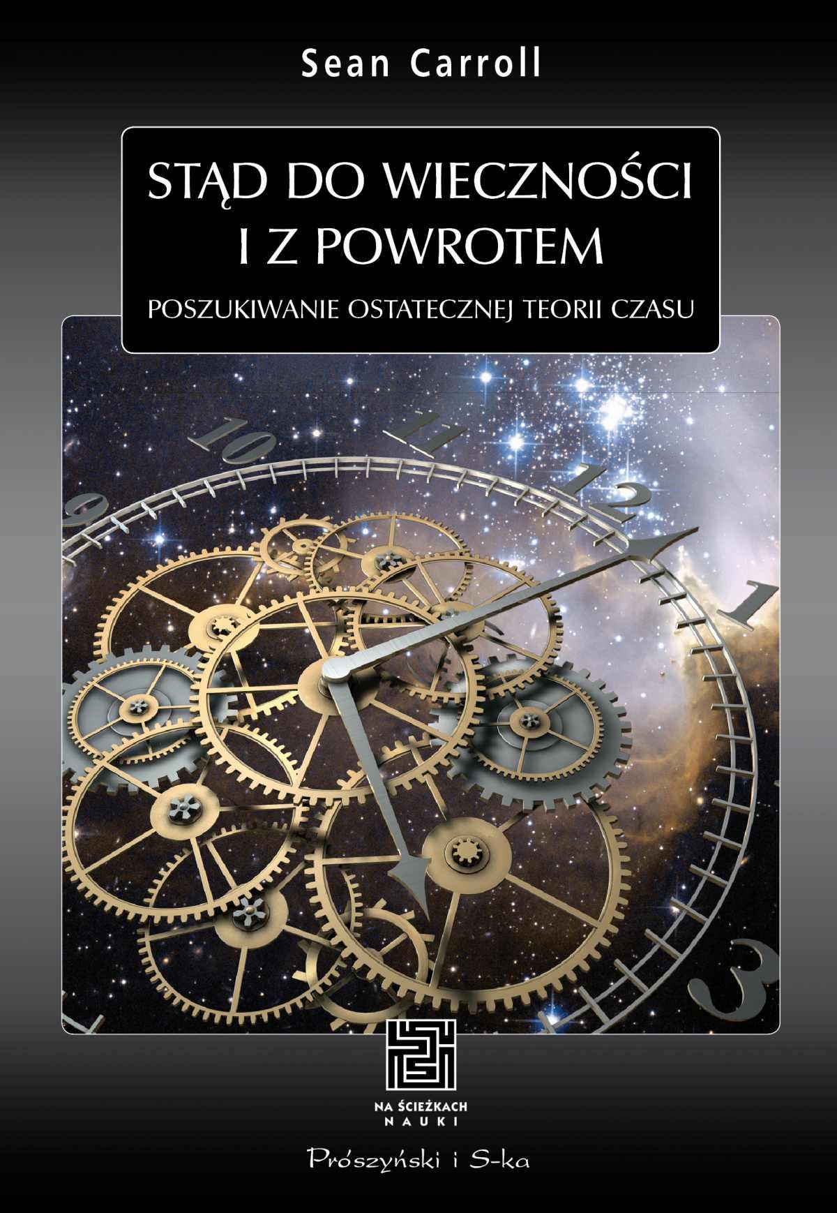 Stąd do wieczności i z powrotem. Poszukiwanie ostatecznej teorii czasu - Ebook (Książka EPUB) do pobrania w formacie EPUB