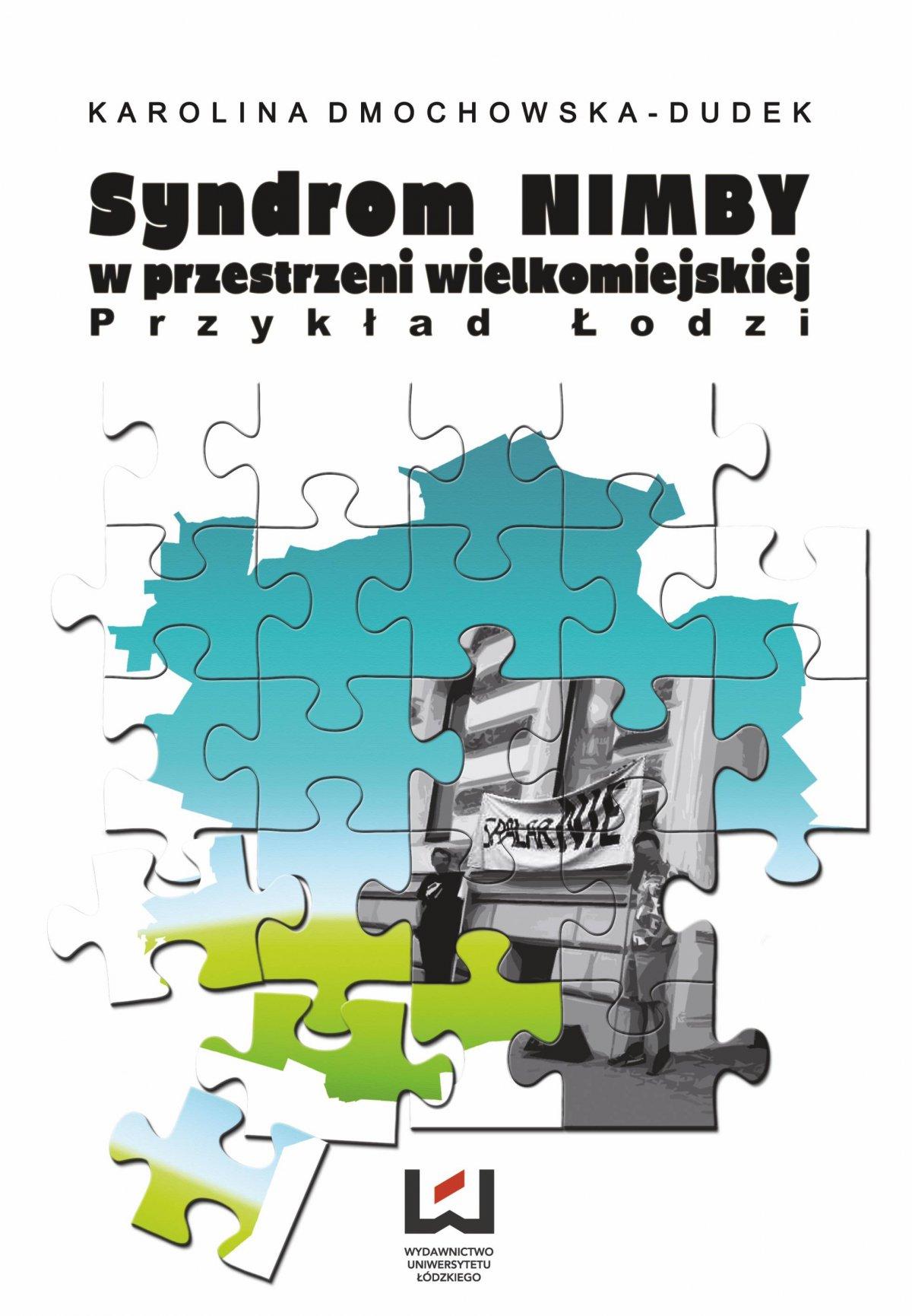 Syndrom NIMBY w przestrzeni wielkomiejskiej. Przykład Łodzi - Ebook (Książka PDF) do pobrania w formacie PDF