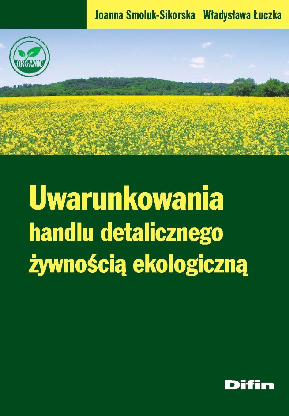 Uwarunkowania handlu detalicznego żywnością ekologiczną - Ebook (Książka PDF) do pobrania w formacie PDF