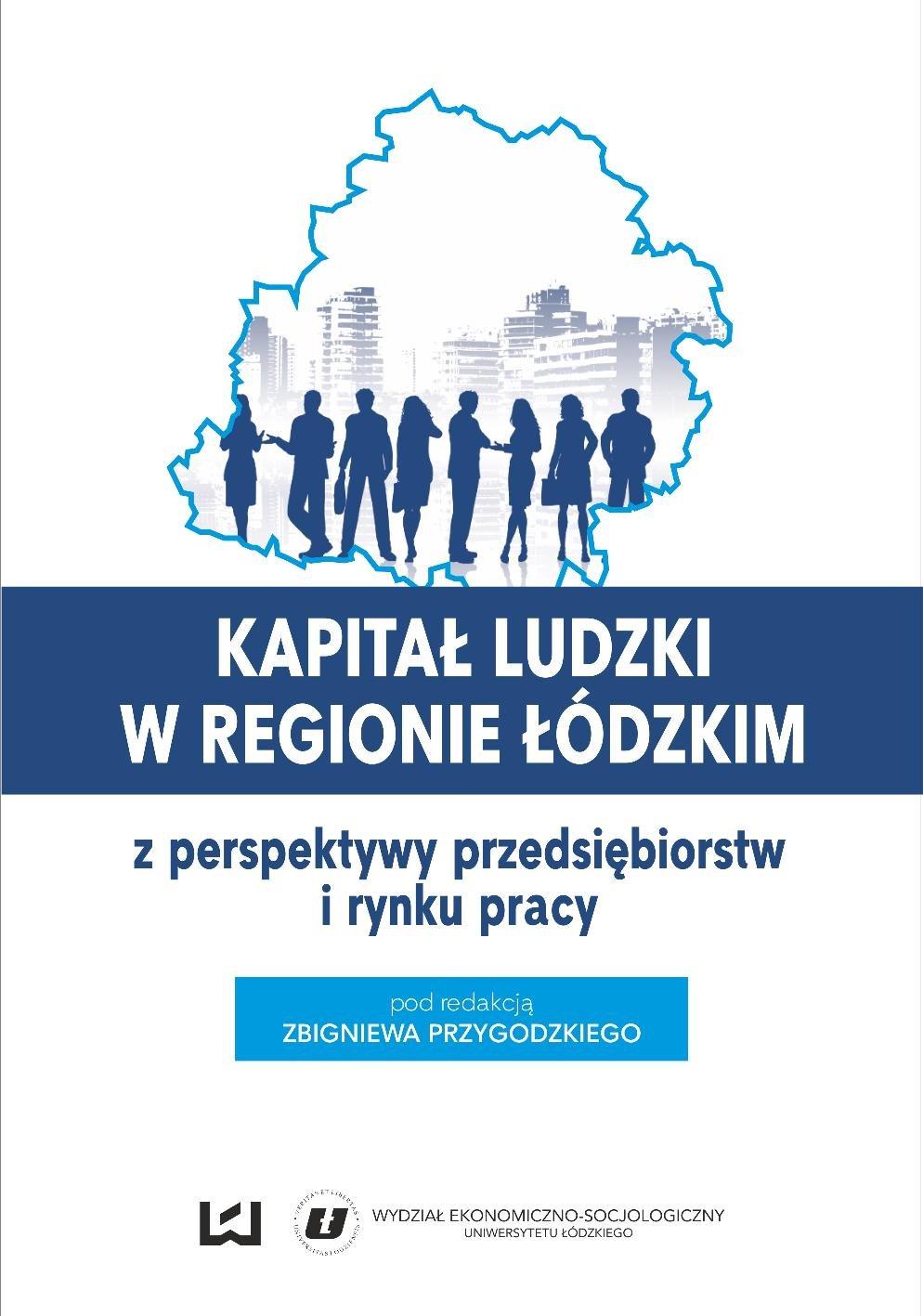 Kapitał ludzki w regionie łódzkim z perspektywy przedsiębiorstw i rynku pracy - Ebook (Książka PDF) do pobrania w formacie PDF
