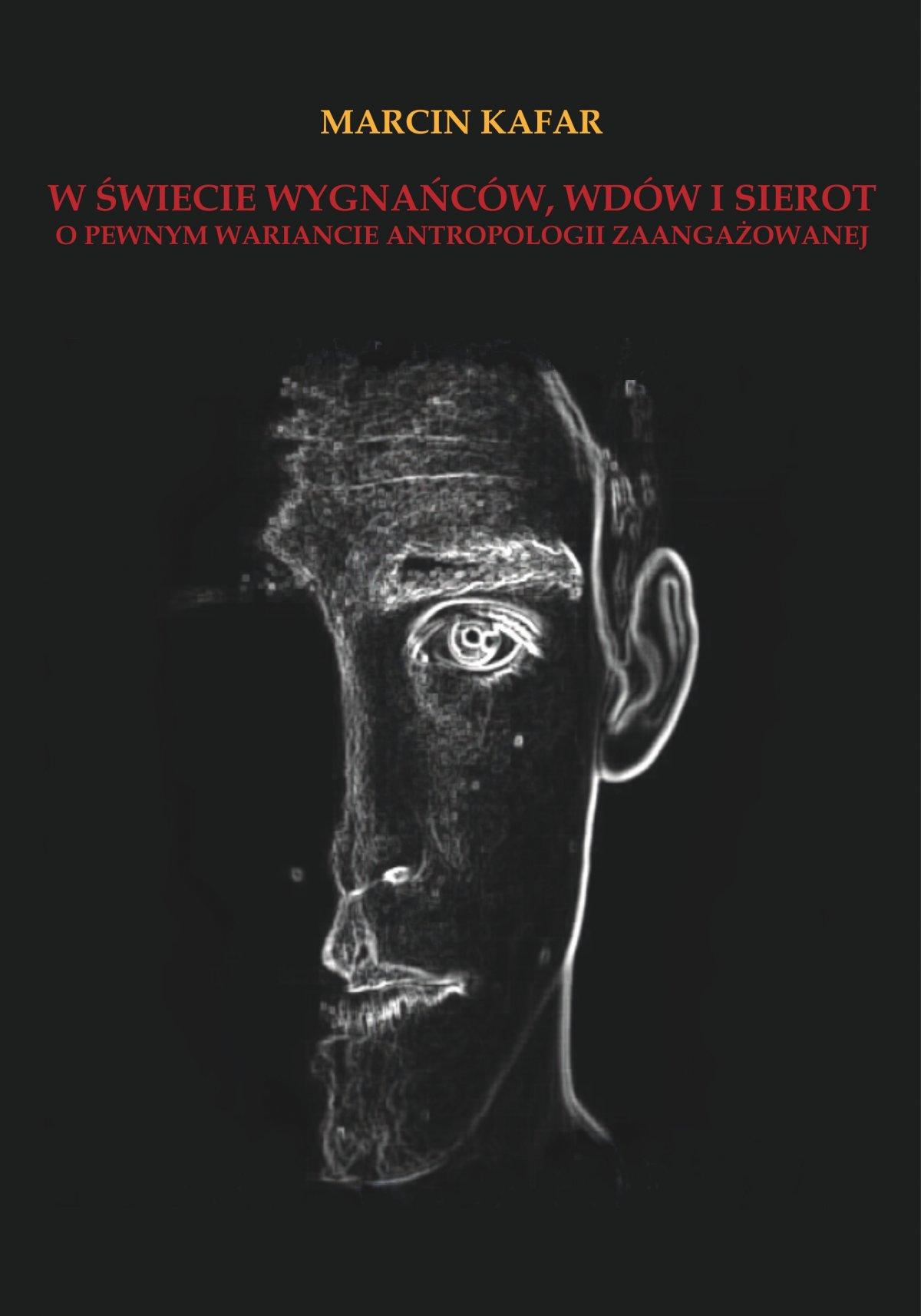 W świecie wygnańców, wdów i sierot. O pewnym wariancie antropologii zaangażowanej - Ebook (Książka PDF) do pobrania w formacie PDF