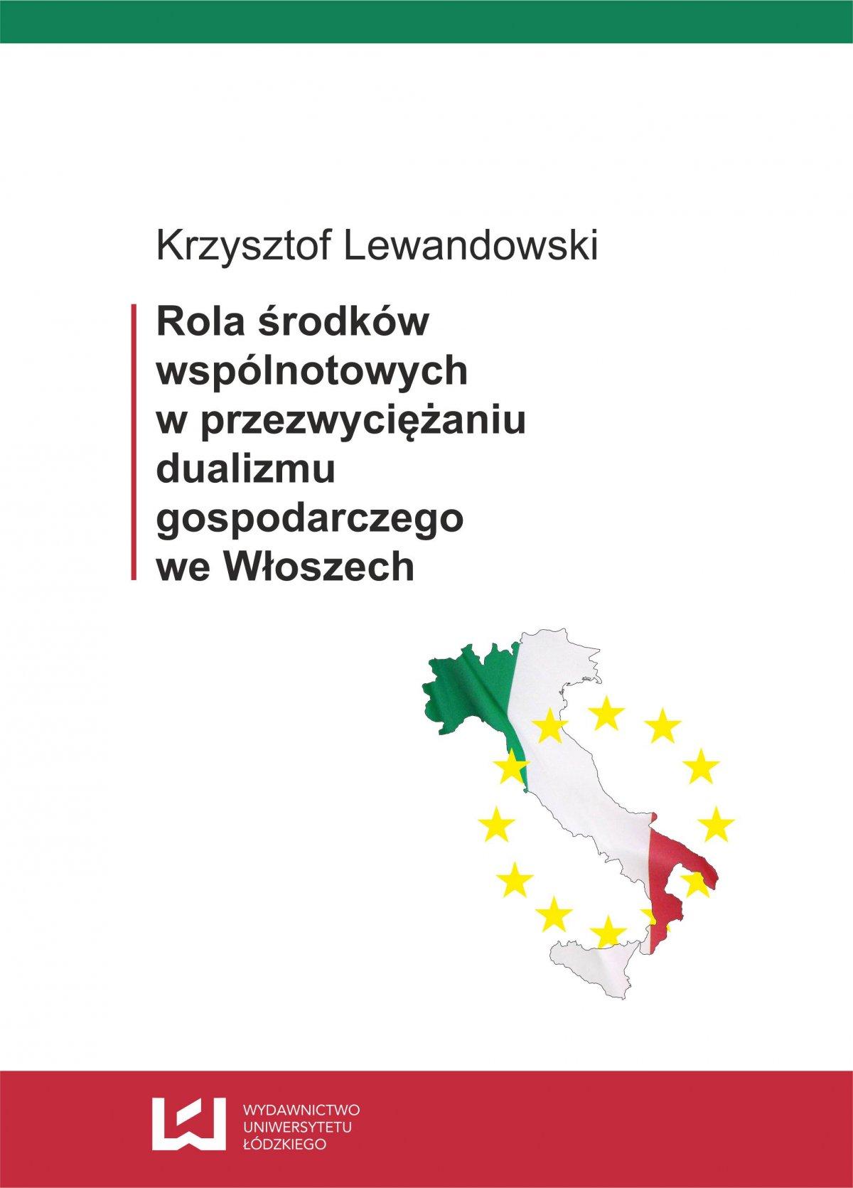 Rola środków wspólnotowych w przezwyciężaniu dualizmu gospodarczego we Włoszech - Ebook (Książka PDF) do pobrania w formacie PDF