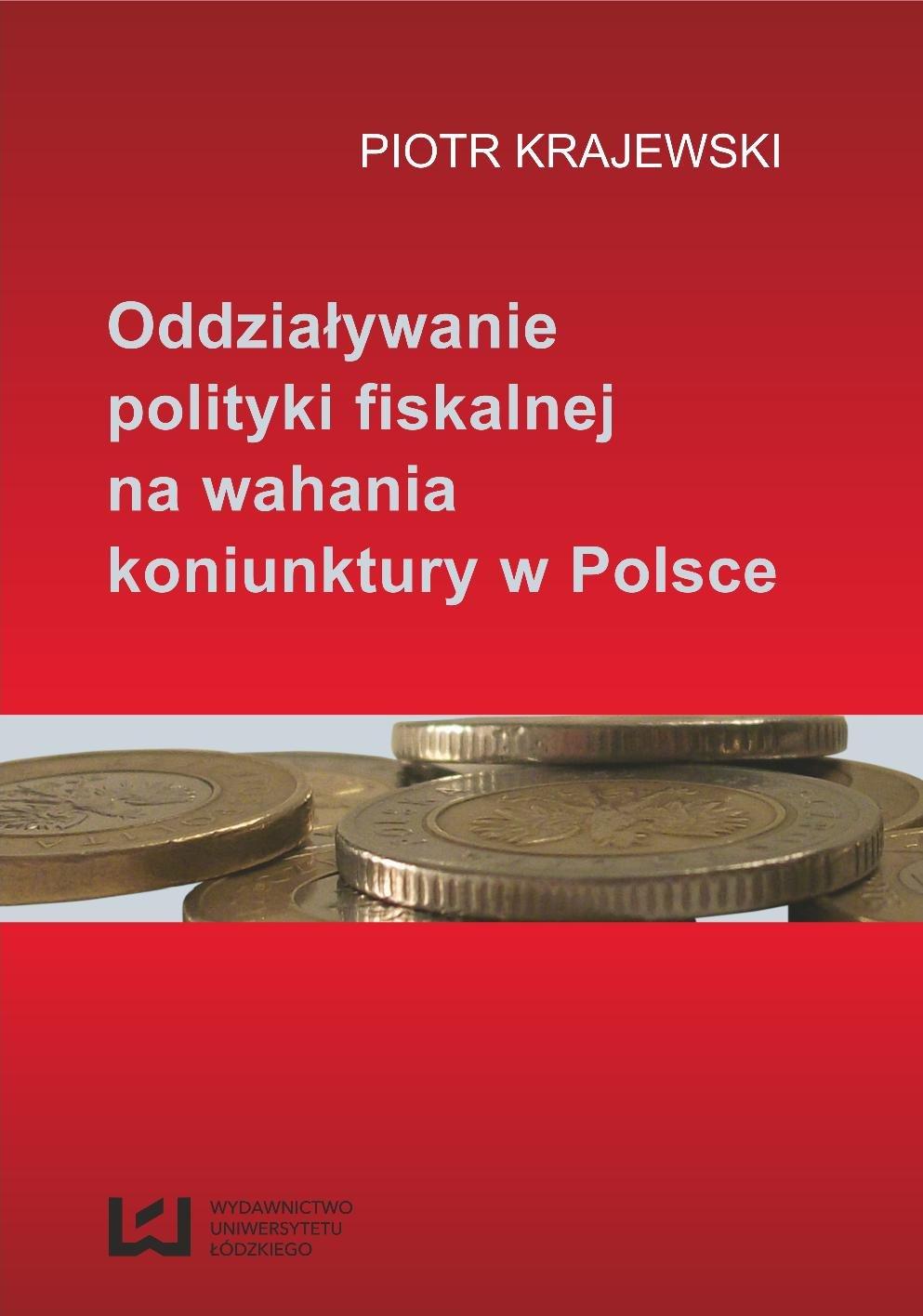 Oddziaływanie polityki fiskalnej na wahania koniunktury w Polsce - Ebook (Książka PDF) do pobrania w formacie PDF