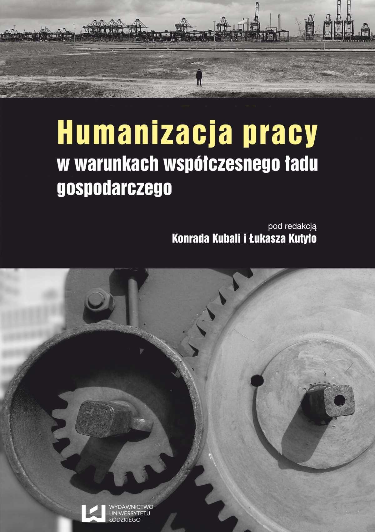 Humanizacja pracy w warunkach współczesnego ładu gospodarczego - Ebook (Książka PDF) do pobrania w formacie PDF