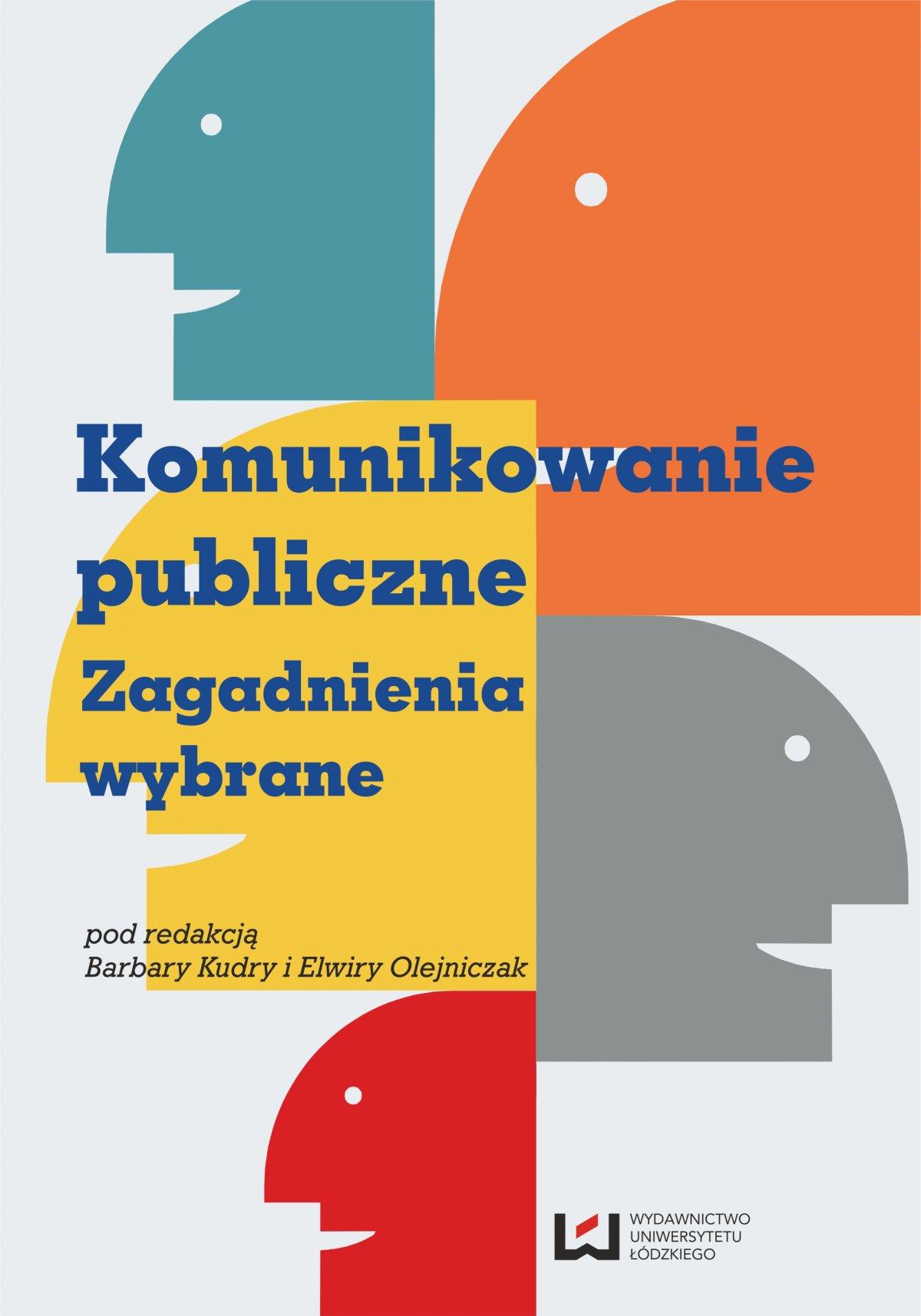 Komunikowanie publiczne Zagadnienia wybrane - Ebook (Książka PDF) do pobrania w formacie PDF